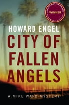 City of Fallen Angels: A Mike Ward Mystery