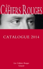 Catalogues cahiers rouges 2014 by Editions Bernard Grasset