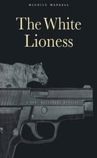 The White Lioness: A Mystery by Henning Mankell