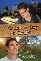 A Country Boy at Heart by M.A. Church