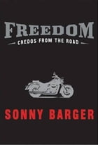 Freedom: Credos from the Road by Sonny Barger