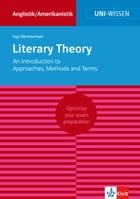 Uni-Wissen Literary Theory. An Introduction to Approaches, Methods and Terms: Optimize your exam preparation Anglistik/Amerikanistik by Ingo Berensmeyer