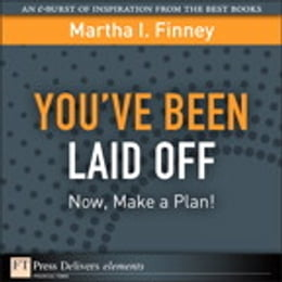 Book You¿ve Been Laid Off: Now, Make a Plan! by Martha I. Finney