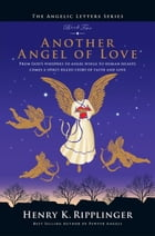 Another Angel of Love by Henry K. Ripplinger