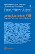Acute Leukemias VIII: Prognostic Factors and Treatment Strategies by W. Hiddemann