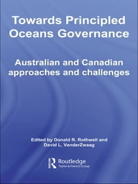 Towards Principled Oceans Governance: Australian and Canadian Approaches and Challenges