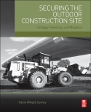 Securing the Outdoor Construction Site Strategy,  Prevention,  and Mitigation