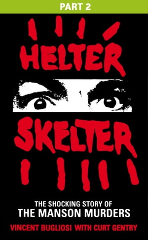 Helter Skelter: Part Two of the Shocking Manson Murders