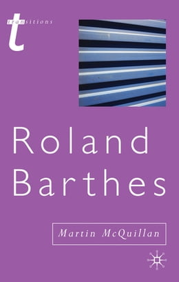 Book Roland Barthes by Martin McQuillan