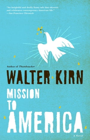 Mission to America de Walter Kirn