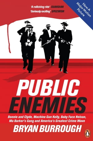 Public Enemies [Film Tie-in] The True Story of America's Greatest Crime Wave