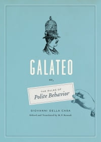Galateo: Or, The Rules of Polite Behavior
