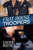 Frat House Troopers by Xavier Mayne