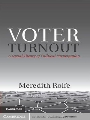 Voter Turnout A Social Theory of Political Participation