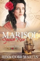 Marisol ~ Spanish Rose: Charleston Brides, #1 by Elva Cobb Martin