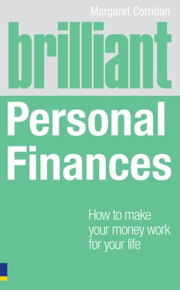 Book Brilliant Personal Finances: How to make money work for your life by Margaret Corridan