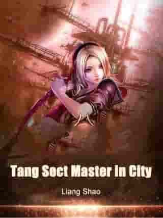 Tang Sect Master in City: Volume 11 by Liang Shao