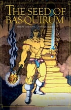The Seed of Bas-Quirum by S. A. Burgess