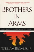 Brothers in Arms: A Journey from War to Peace by William, Jr. Broyles
