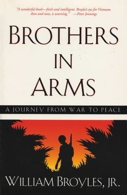 Book Brothers in Arms: A Journey from War to Peace by William, Jr. Broyles