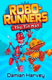 Robo-Runners: 01 The Tin Man