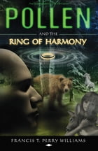 Pollen And The Ring Of Harmony by Francis T. Perry Williams