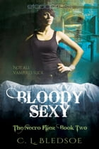 Bloody Sexy by C. L. Bledsoe