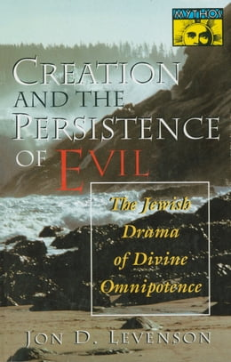 Book Creation and the Persistence of Evil by Jon D. Levenson