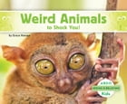 Weird Animals to Shock You! by Grace Hansen