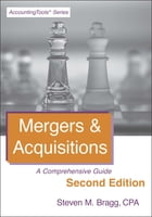 Mergers & Acquisitions: Second Edition: A Comprehensive Guide by Steven Bragg
