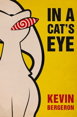 Book In a Cat's Eye by Kevin Bergeron