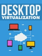 Desktop Virtualization by Anonymous