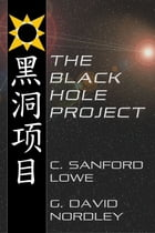 The Black Hole Project by C. Sandford Lowe