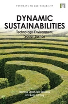 "Dynamic Sustainabilities: ""Technology, Environment, Social Justice"""
