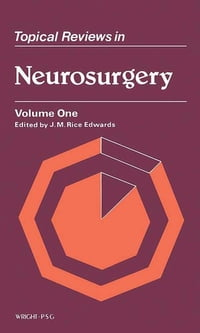 Topical Reviews in Neurosurgery: Volume 1