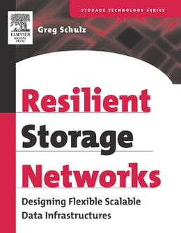 Book Resilient Storage Networks: Designing Flexible Scalable Data Infrastructures by Schulz, Greg