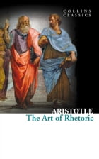 The Art of Rhetoric (Collins Classics) by Aristotle
