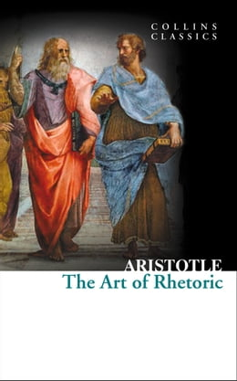 Book The Art of Rhetoric (Collins Classics) by Aristotle