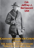 Cannon Fodder Or Corps d'Elite: The American Expeditionary Force In The Great War [Illustrated Edition] 73d8db5c-d681-4dcb-814e-113c8297a22e