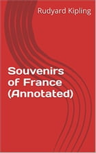Souvenirs of France (Annotated) by Rudyard Kipling