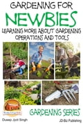Gardening for Newbies: Learning More About Gardening Operations and Tools c7296029-83ce-43df-b18e-2543a66182b1