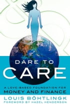 Dare to Care by Louis Böhtlingk