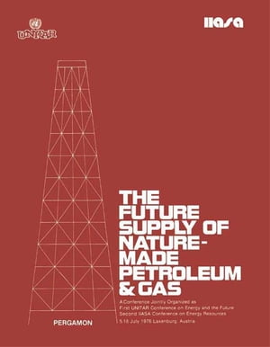 The Future Supply of Nature-Made Petroleum and Gas Technical Reports