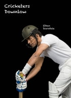 Cricketers Downlow by Ethan Scarsdale