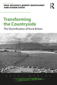 Transforming the Countryside: The Electrification of Rural Britain