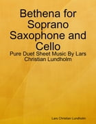 Bethena for Soprano Saxophone and Cello - Pure Duet Sheet Music By Lars Christian Lundholm by Lars Christian Lundholm