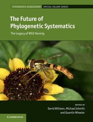 The Future of Phylogenetic Systematics The Legacy of Willi Hennig