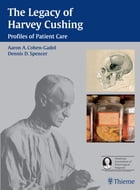 Legacy of Harvey Cushing: Profiles of Patient Care