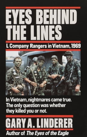 Eyes Behind the Lines L Company Rangers in Vietnam,  1969