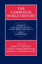 The Cambridge World History: Volume 6, The Construction of a Global World, 1400–1800 CE, Part 1…